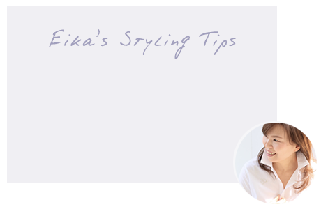 Eika's Styling Tips